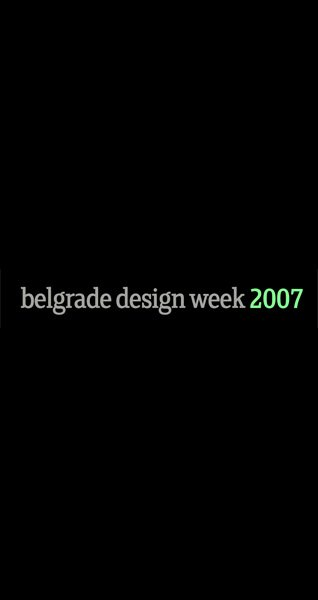 BELGRADE DESIGN WEEK 2007